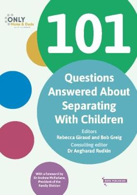 101 Questions Answered About Separating With Children - Only Mums & Only Dads