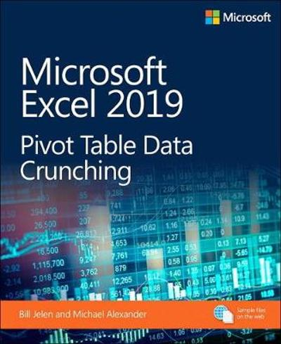 Microsoft Excel 2019 Pivot Table Data Crunching - Bill Jelen