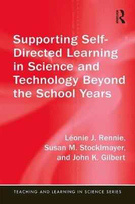 Supporting Self-Directed Learning in Science and Technology Beyond the School Years - Leonie J. Rennie