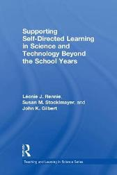 Supporting Self-Directed Learning in Science and Technology Beyond the School Years - Leonie J. Rennie Susan M. Stocklmayer John K. Gilbert