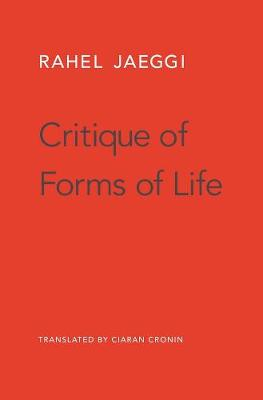 Critique of Forms of Life - Rahel Jaeggi