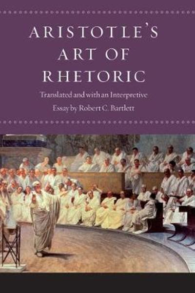 "Aristotle's ""Art of Rhetoric"" - Aristotle"