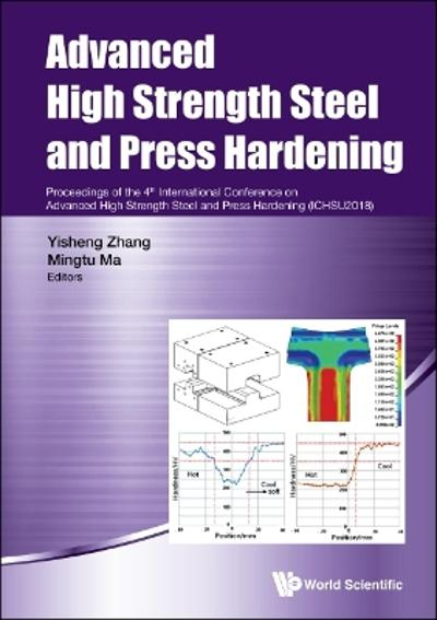 Advanced High Strength Steel And Press Hardening - Proceedings Of The 4th International Conference On Advanced High Strength Steel And Press Hardening (Ichsu2018) - Mingtu Ma