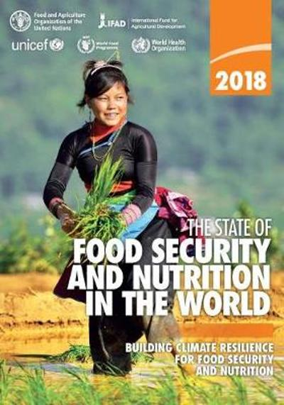 The state of food security and nutrition in the World 2018 - Food and Agriculture Organization