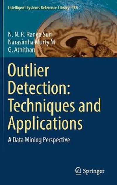 Outlier Detection: Techniques and Applications - N. N. R. Ranga Suri