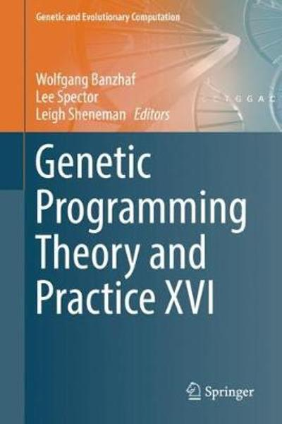 Genetic Programming Theory and Practice XVI - Wolfgang Banzhaf
