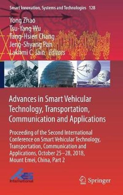 Advances in Smart Vehicular Technology, Transportation, Communication and Applications - Yong Zhao