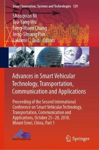 Advances in Smart Vehicular Technology, Transportation, Communication and Applications - Shaoquan Ni