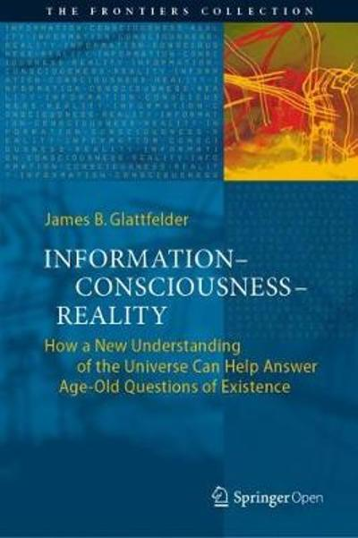 Information-Consciousness-Reality - James B. Glattfelder