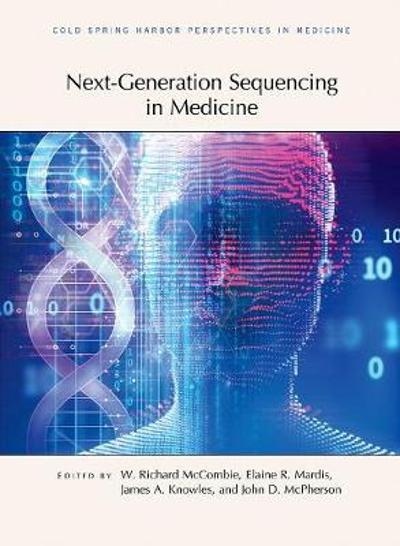 Next-Generation Sequencing in Medicine - W Richard McCombie
