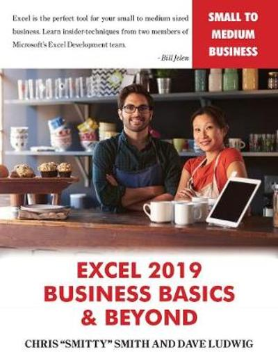 Excel 2019 a Business Basics & Beyond - Chris Smitty Smith