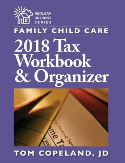 Family Child Care 2018 Tax Workbook & Organizer - Tom Copeland