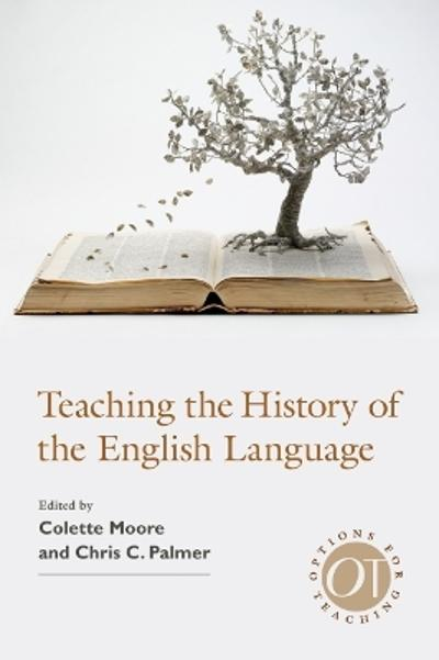 Teaching the History of the English Language - Colette Moore