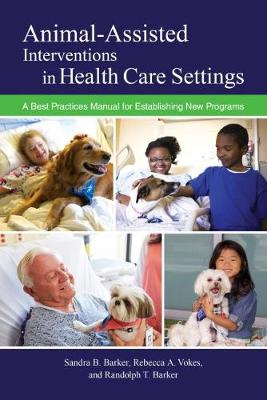 Animal-Assisted Interventions in Health Care Settings - Sandra B. Barker