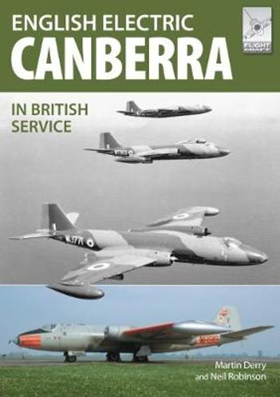 Flight Craft 17: The English Electric Canberra in British Service - Martin Derry