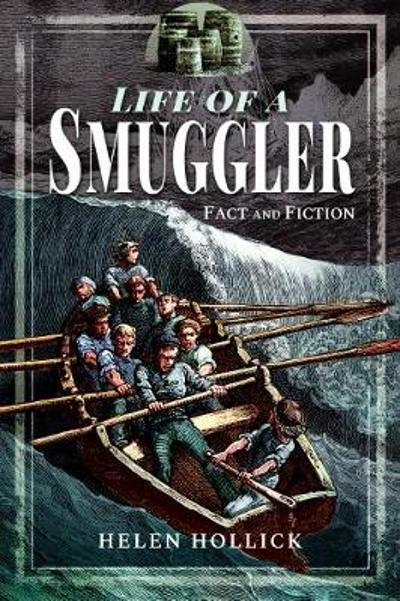 Smuggling: In Fact and Fiction - Helen Hollick
