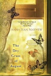 The Dry Grass Of August - Anna Jean Mayhew