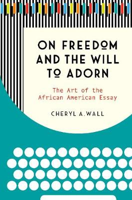 On Freedom and the Will to Adorn - Cheryl A. Wall