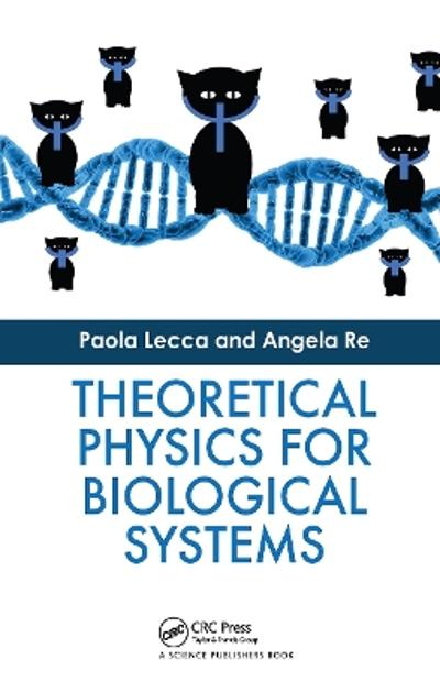 Theoretical Physics for Biological Systems - Paola Lecca