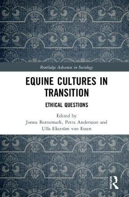 Equine Cultures in Transition - Jonna Bornemark