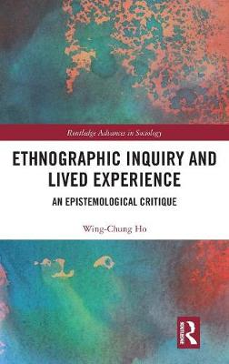 Ethnographic Inquiry and Lived Experience - Wing-Chung Ho