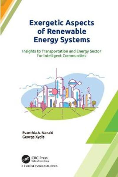 Exergetic Aspects of Renewable Energy Systems - Evanthia A. Nanaki