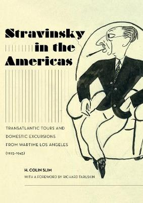Stravinsky in the Americas - H. Colin Slim