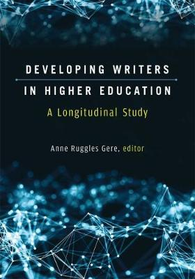 Developing Writers in Higher Education - Anne Ruggles Gere