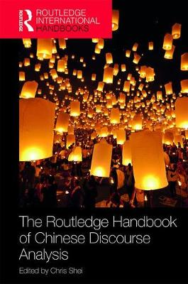 The Routledge Handbook of Chinese Discourse Analysis - Chris Shei