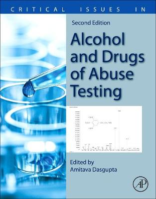 Critical Issues in Alcohol and Drugs of Abuse Testing - Dasgupta
