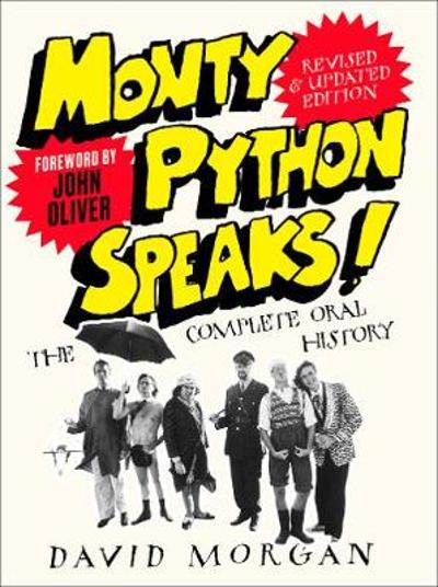 Monty Python Speaks! Revised and Updated Edition - David Morgan