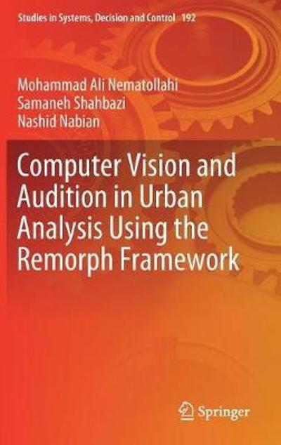 Computer Vision and Audition in Urban Analysis Using the Remorph Framework - Mohammad Ali Nematollahi