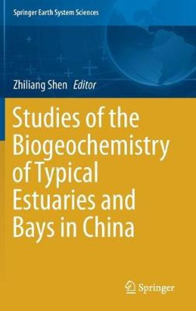 Studies of the Biogeochemistry of Typical Estuaries and Bays in China - Zhiliang Shen