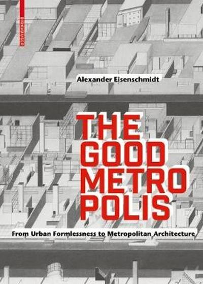 The Good Metropolis - Alexander Eisenschmidt