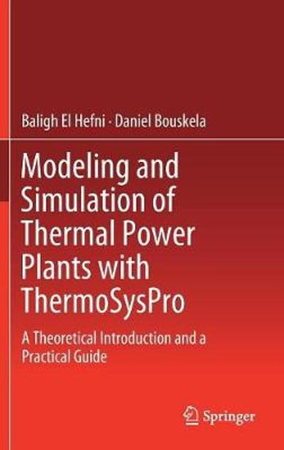 Modeling and Simulation of Thermal Power Plants with ThermoSysPro - Baligh El Hefni