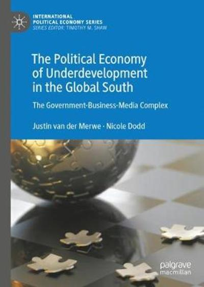 The Political Economy of Underdevelopment in the Global South - Justin van der Merwe