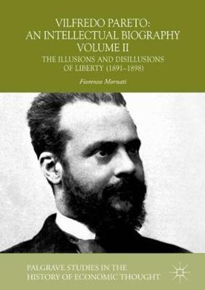Vilfredo Pareto: An Intellectual Biography Volume II - Fiorenzo Mornati