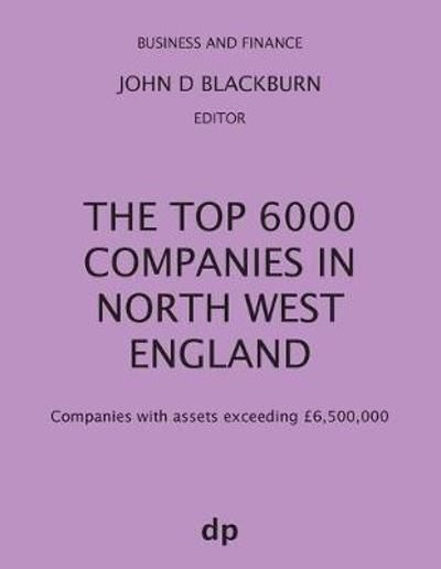 The Top 6000 Companies in North West England - John D Blackburn