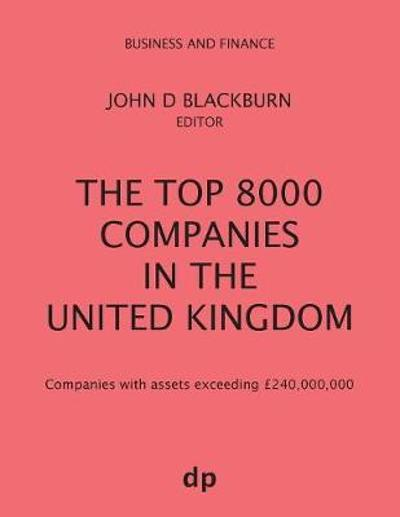 The Top 8000 Companies in The United Kingdom - John D Blackburn