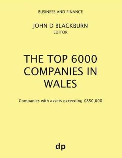 The Top 6000 Companies in Wales - John D Blackburn
