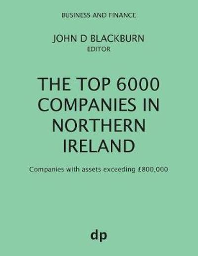 The Top 6000 Companies in Northern Ireland - John D Blackburn