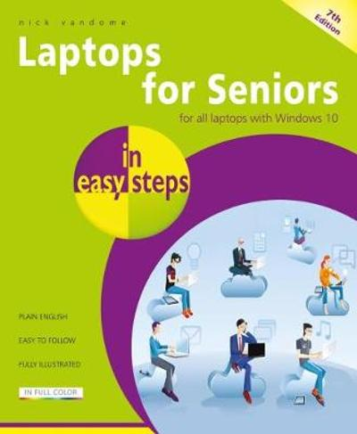 Laptops for Seniors in easy steps - Nick Vandome