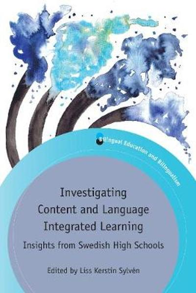 Investigating Content and Language Integrated Learning - Liss Kerstin Sylven