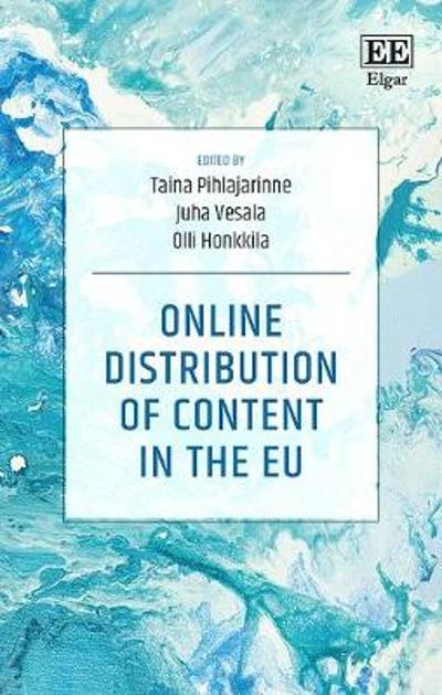 Online Distribution of Content in the Eu - Taina Pihlajarinne