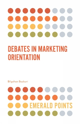Debates in Marketing Orientation - Bilgehan Bozkurt