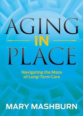 Aging in Place - Mary Mashburn