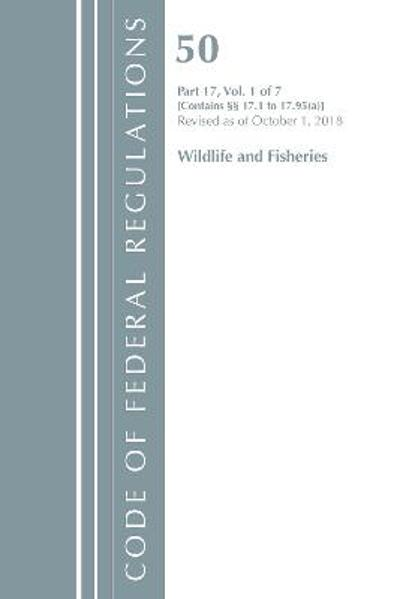 Code of Federal Regulations, Title 50 Wildlife and Fisheries 17.1-17.95(a), Revised as of October 1, 2018 - Office of the Federal Register (U.S.)
