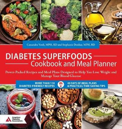 Diabetes Superfoods Cookbook and Meal Planner - Cassandra Verdi