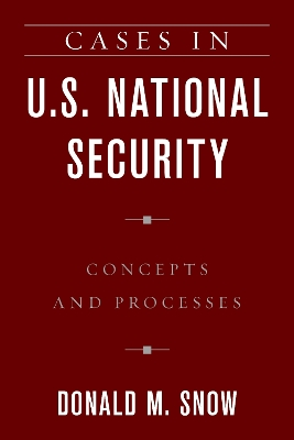 Cases in U.S. National Security - Donald M. Snow