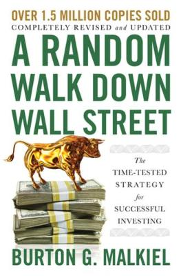 A Random Walk Down Wall Street - The Time-Tested Strategy for Successful Investing - Burton G. Malkiel